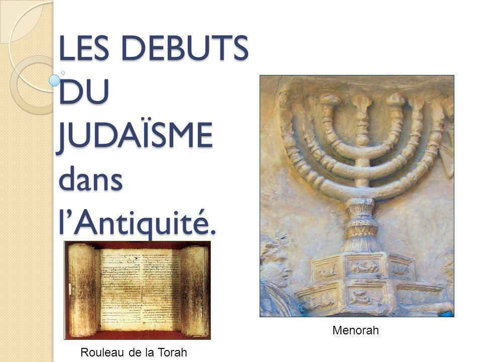 LES DEBUTS DU JUDAÏSME dans l'Antiquité.