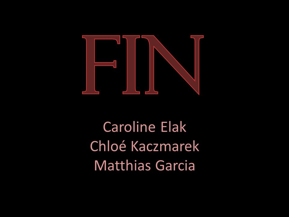 FIN Caroline Elak Chloé Kaczmarek Matthias Garcia