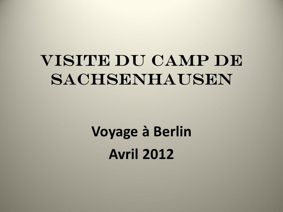 Visite du camp de SachSenhausen
