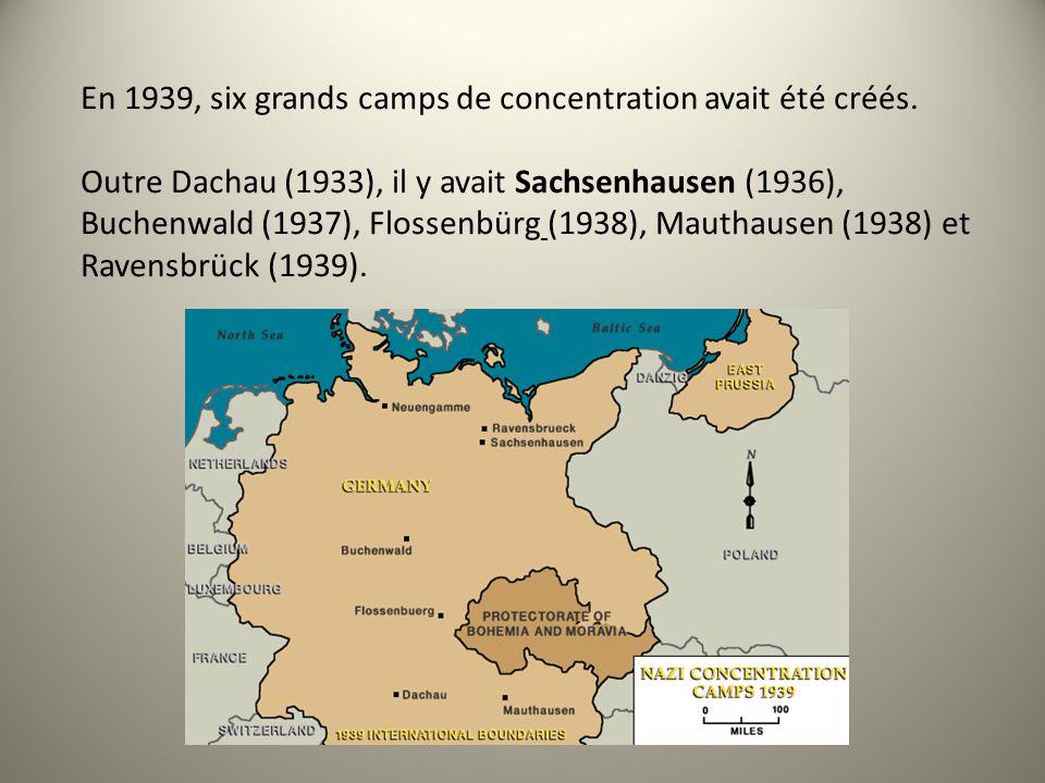 En 1939, six grands camps de concentration avait été créés.