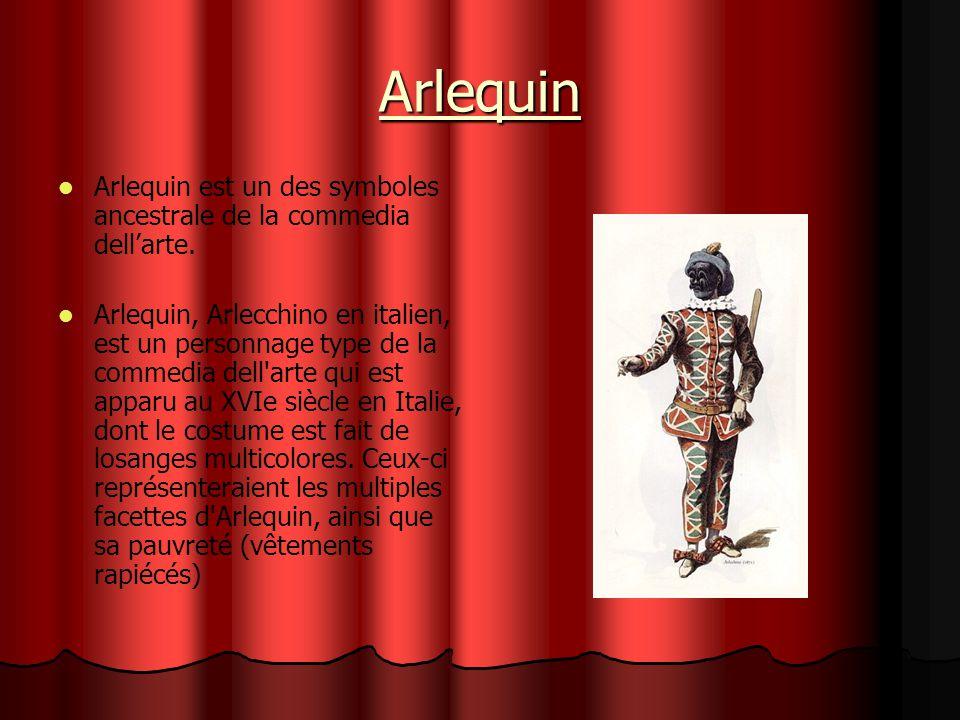 Arlequin Arlequin est un des symboles ancestrale de la commedia dell'arte.