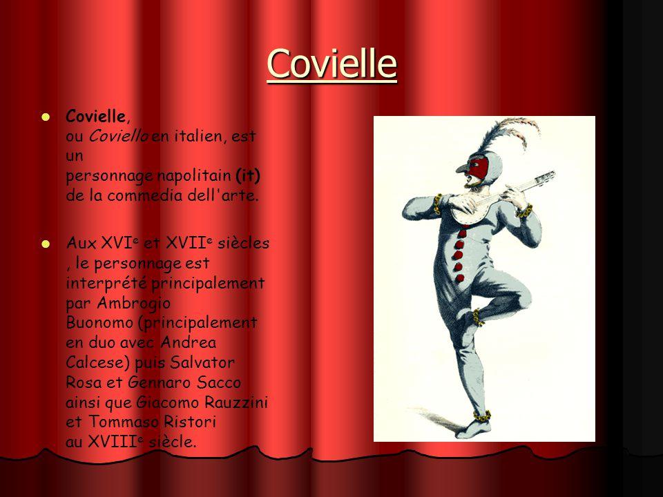 Covielle Covielle, ou Coviello en italien, est un personnage napolitain (it) de la commedia dell arte.