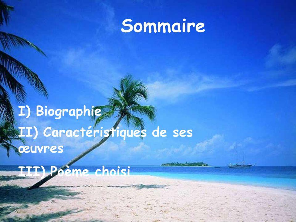 Sommaire I) Biographie II) Caractéristiques de ses œuvres