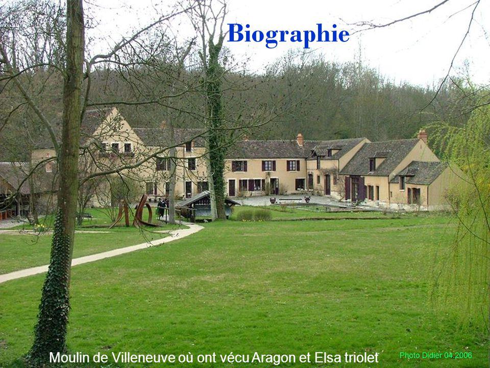 Biographie Moulin de Villeneuve où ont vécu Aragon et Elsa triolet