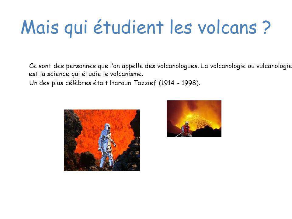 Mais qui étudient les volcans