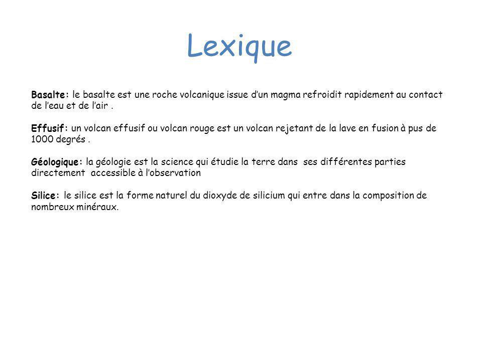 Lexique Basalte: le basalte est une roche volcanique issue d'un magma refroidit rapidement au contact de l'eau et de l'air .
