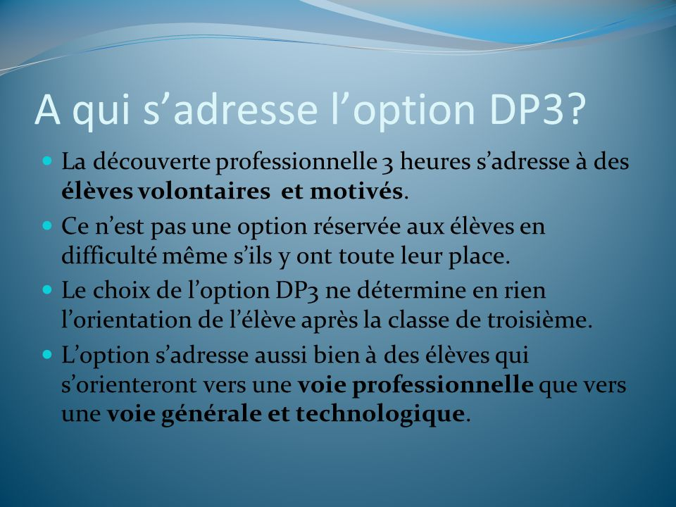 A qui s'adresse l'option DP3