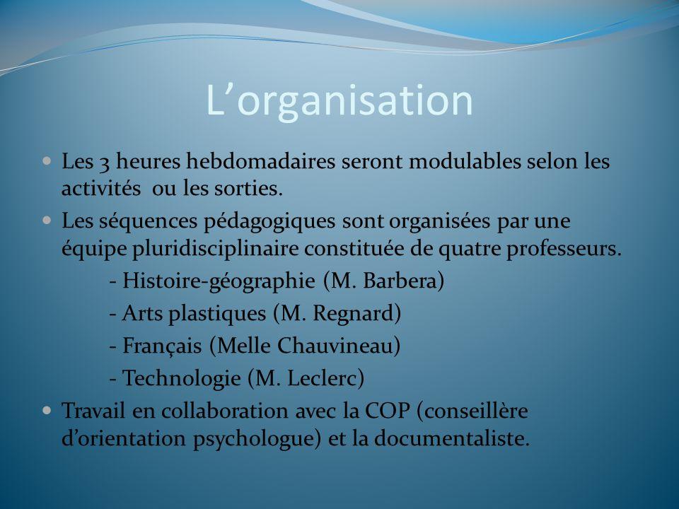 L'organisation Les 3 heures hebdomadaires seront modulables selon les activités ou les sorties.