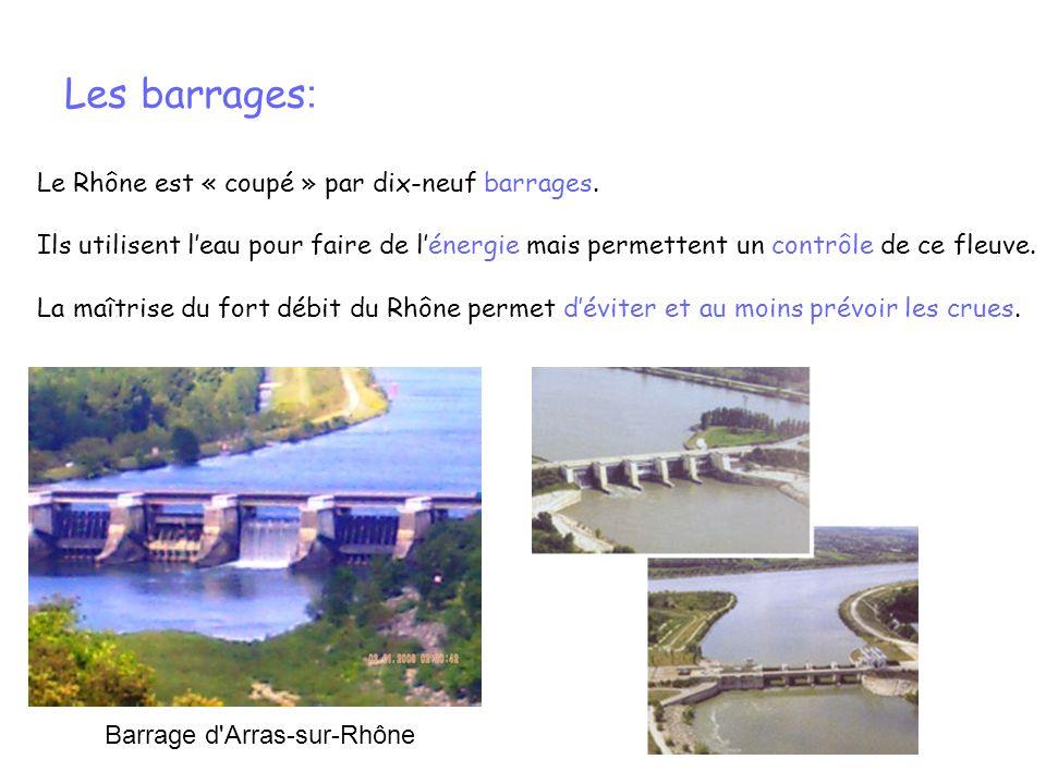 Les barrages: Le Rhône est « coupé » par dix-neuf barrages.