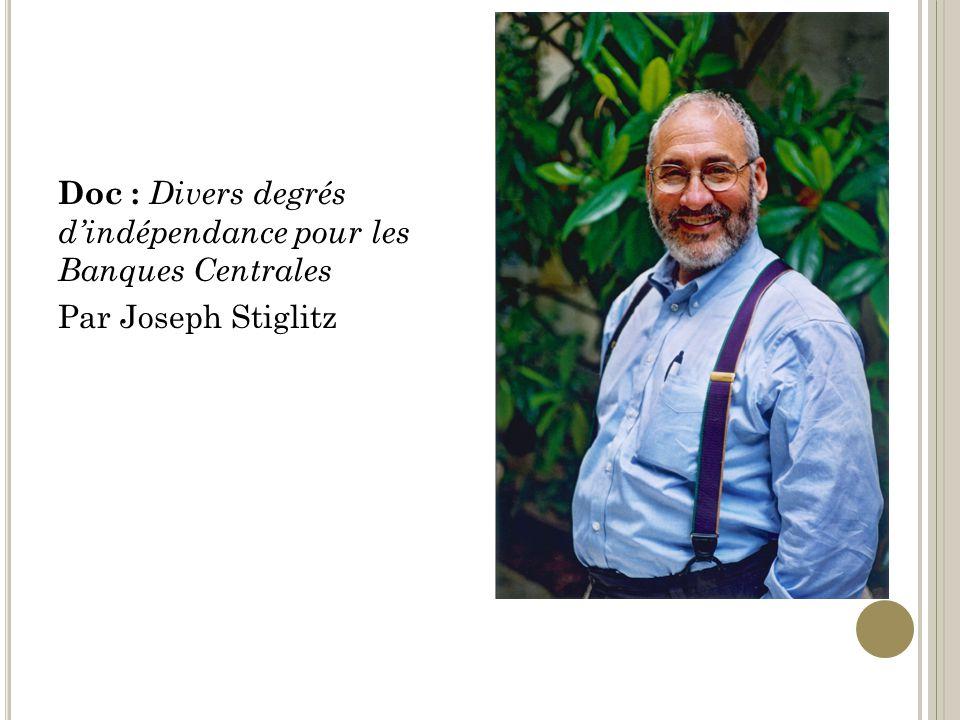 Doc : Divers degrés d'indépendance pour les Banques Centrales Par Joseph Stiglitz