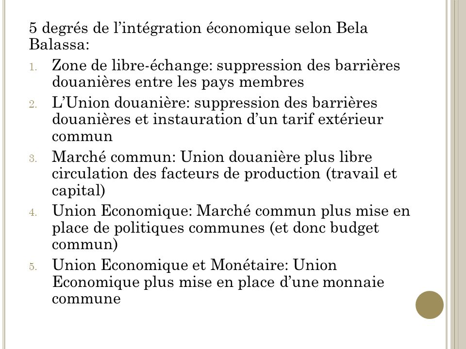 5 degrés de l'intégration économique selon Bela Balassa: