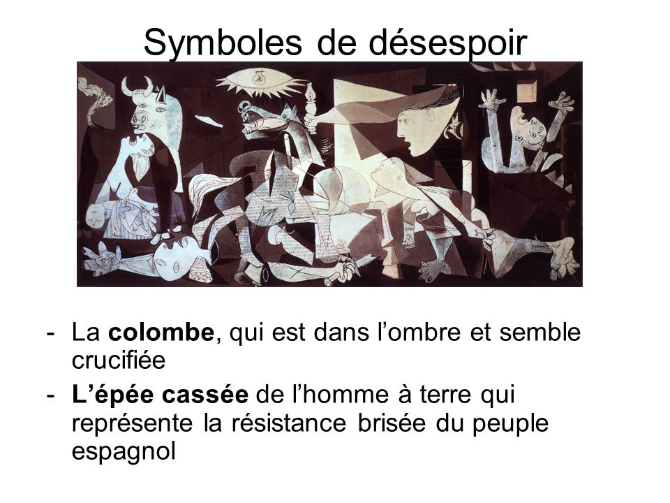 Symboles de désespoir La colombe, qui est dans l'ombre et semble crucifiée.