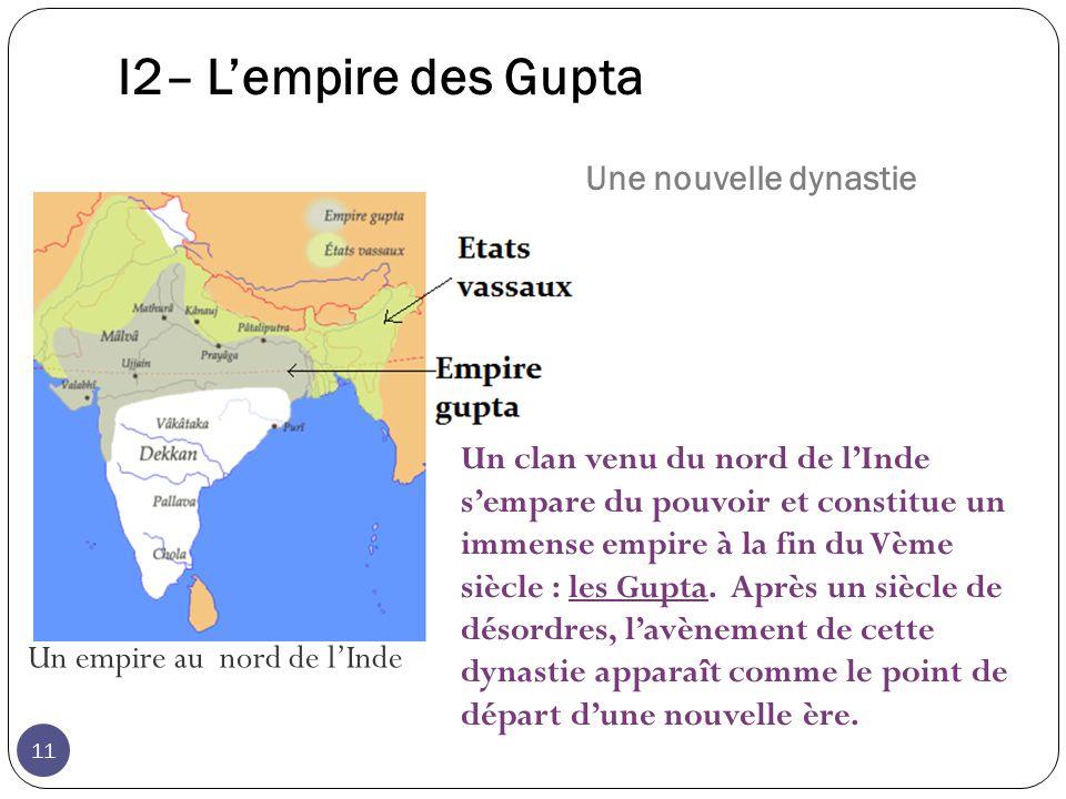 I2– L'empire des Gupta Une nouvelle dynastie