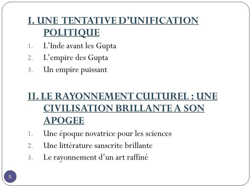 I. UNE TENTATIVE D'UNIFICATION POLITIQUE