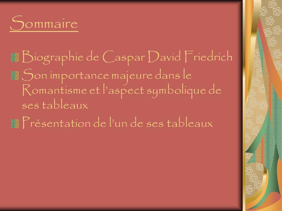 Sommaire Biographie de Caspar David Friedrich