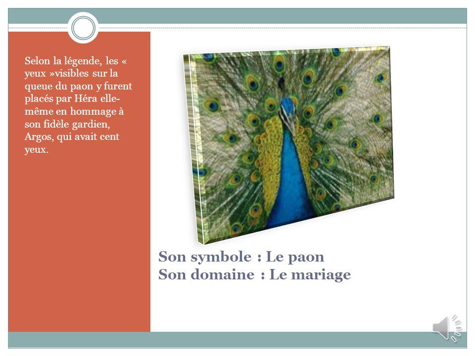Son symbole : Le paon Son domaine : Le mariage