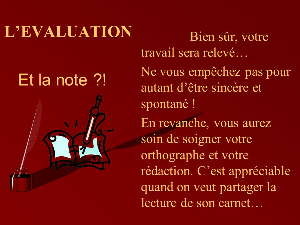 L'EVALUATION Et la note !