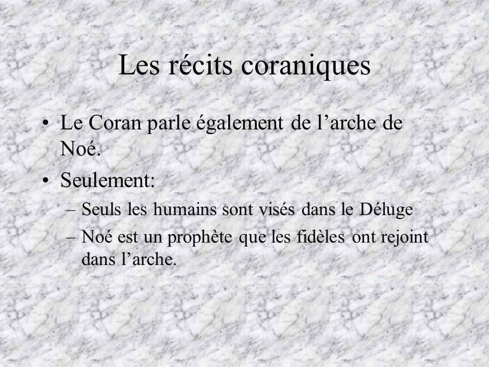 Les récits coraniques Le Coran parle également de l'arche de Noé.