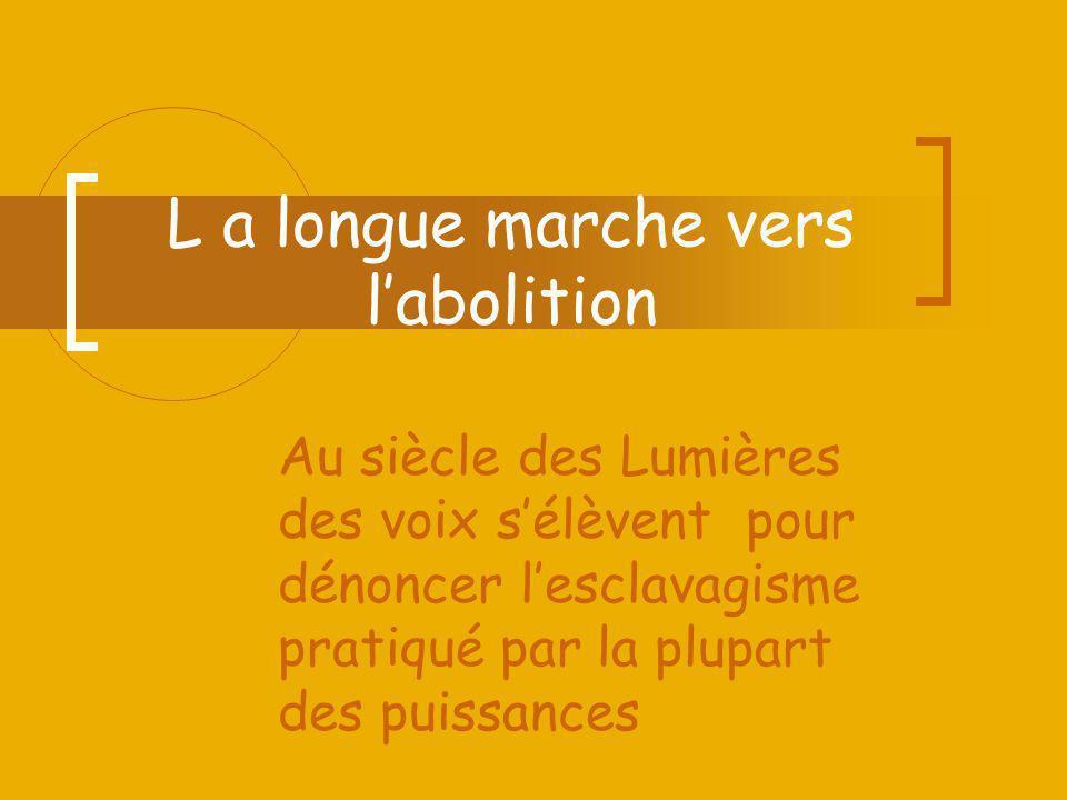 L a longue marche vers l'abolition