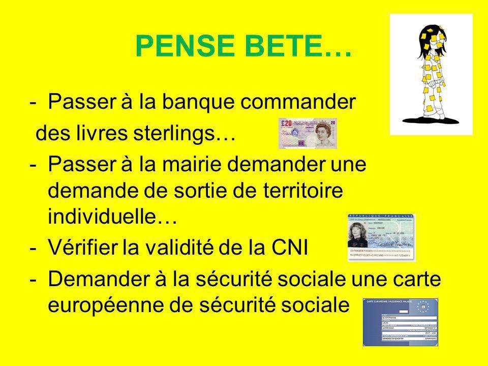 PENSE BETE… Passer à la banque commander des livres sterlings…