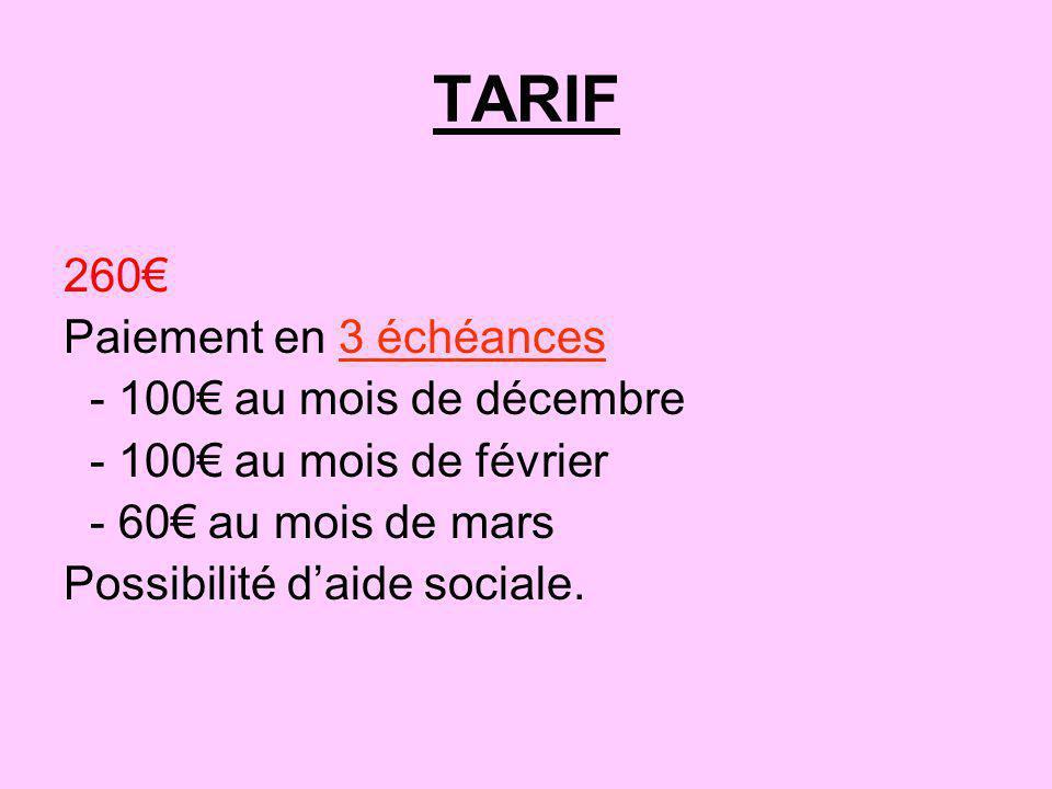 TARIF 260€ Paiement en 3 échéances - 100€ au mois de décembre