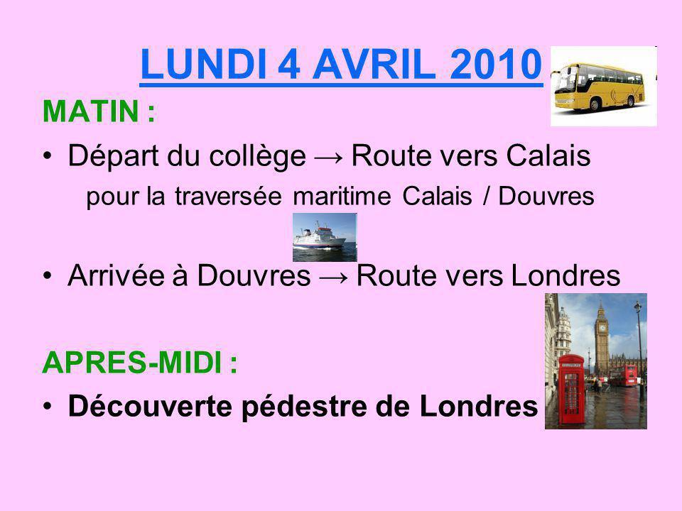 LUNDI 4 AVRIL 2010 MATIN : Départ du collège → Route vers Calais