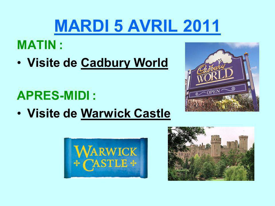 MARDI 5 AVRIL 2011 MATIN : Visite de Cadbury World APRES-MIDI :