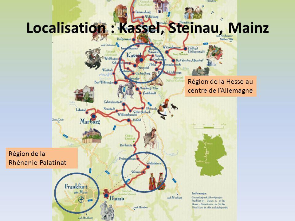 Localisation : Kassel, Steinau, Mainz