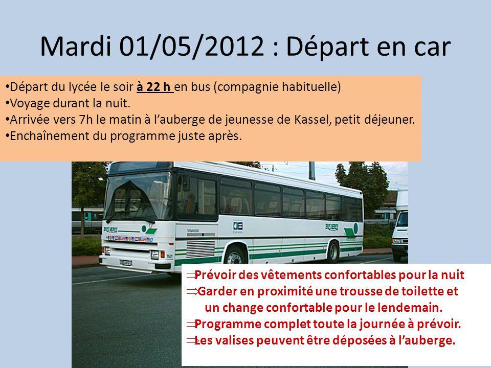 Mardi 01/05/2012 : Départ en car Départ du lycée le soir à 22 h en bus (compagnie habituelle) Voyage durant la nuit.