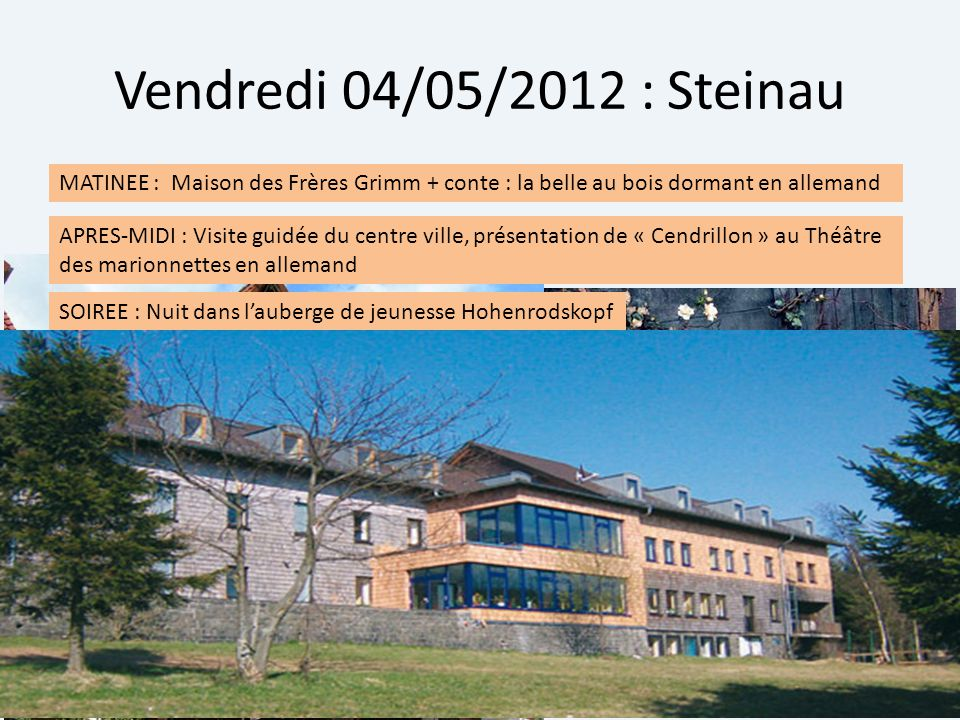 Vendredi 04/05/2012 : Steinau MATINEE : Maison des Frères Grimm + conte : la belle au bois dormant en allemand.