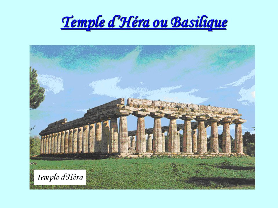 Temple d'Héra ou Basilique
