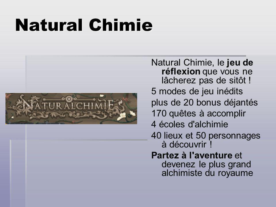 Natural Chimie Natural Chimie, le jeu de réflexion que vous ne lâcherez pas de sitôt ! 5 modes de jeu inédits.