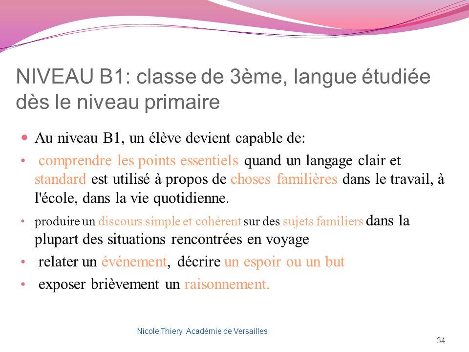 NIVEAU B1: classe de 3ème, langue étudiée dès le niveau primaire