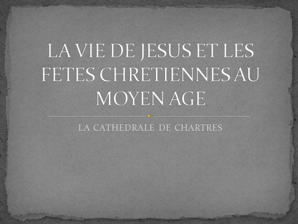 LA VIE DE JESUS ET LES FETES CHRETIENNES AU MOYEN AGE
