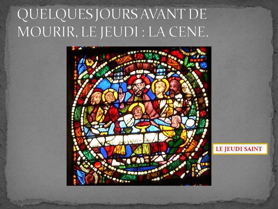 QUELQUES JOURS AVANT DE MOURIR, LE JEUDI : LA CENE.