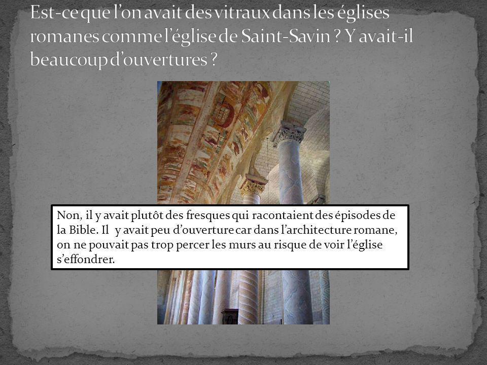 Est-ce que l'on avait des vitraux dans les églises romanes comme l'église de Saint-Savin Y avait-il beaucoup d'ouvertures