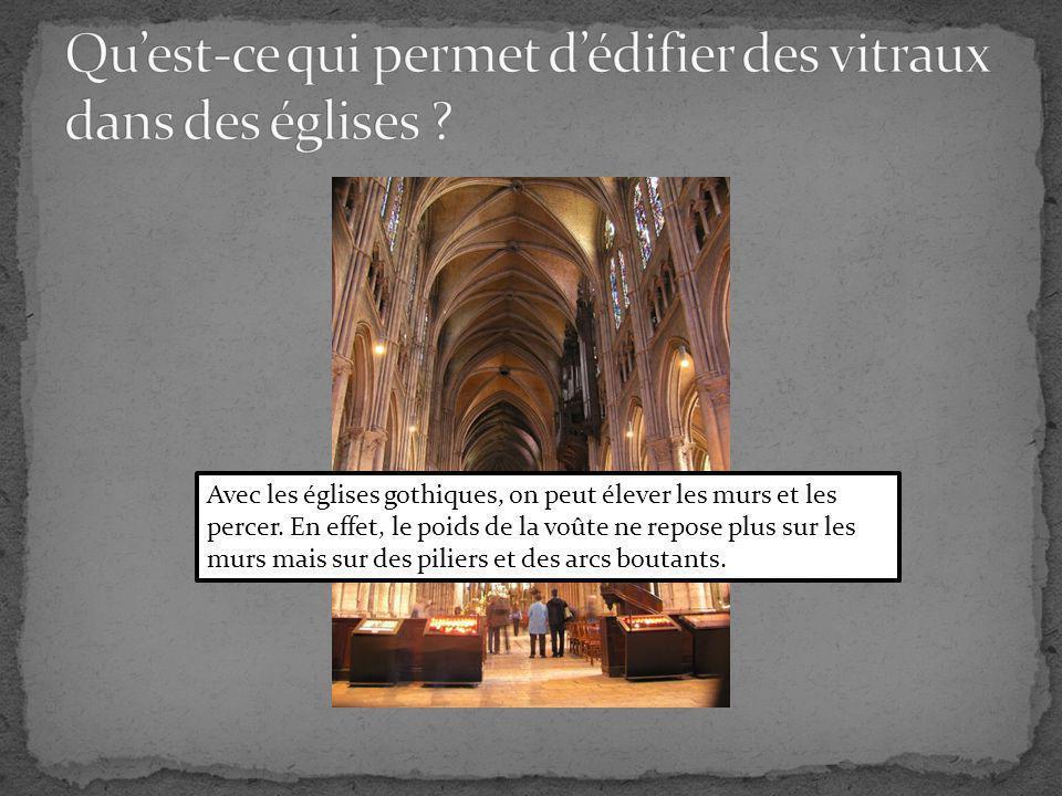 Qu'est-ce qui permet d'édifier des vitraux dans des églises