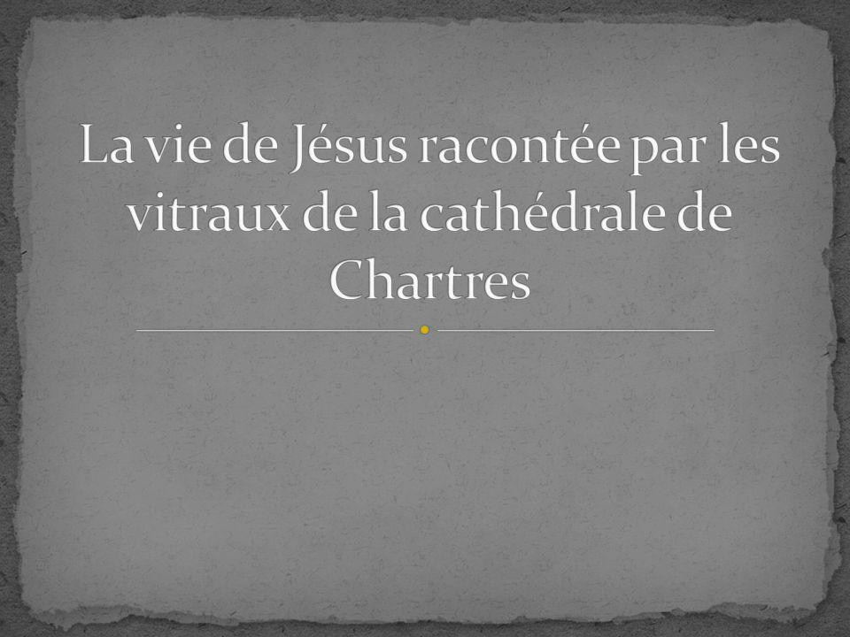 La vie de Jésus racontée par les vitraux de la cathédrale de Chartres