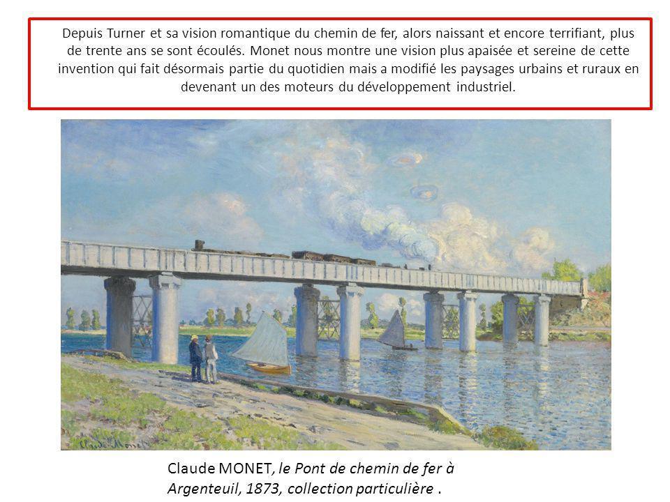 Depuis Turner et sa vision romantique du chemin de fer, alors naissant et encore terrifiant, plus de trente ans se sont écoulés. Monet nous montre une vision plus apaisée et sereine de cette invention qui fait désormais partie du quotidien mais a modifié les paysages urbains et ruraux en devenant un des moteurs du développement industriel.