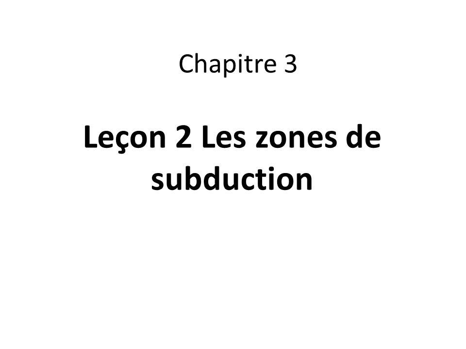 Leçon 2 Les zones de subduction