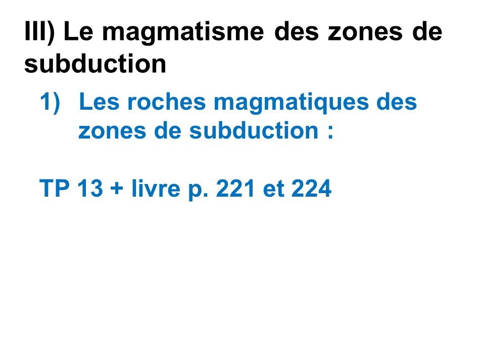 III) Le magmatisme des zones de subduction