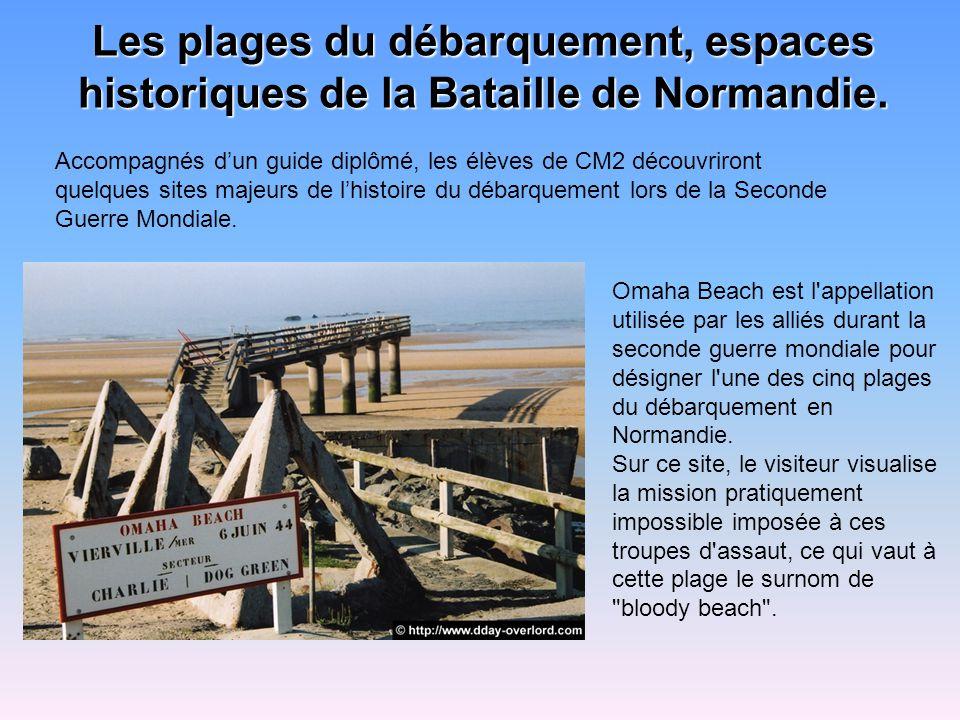 Les plages du débarquement, espaces historiques de la Bataille de Normandie.