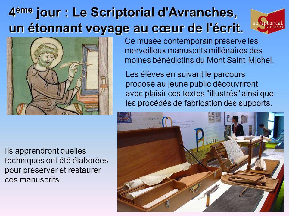 4ème jour : Le Scriptorial d Avranches, un étonnant voyage au cœur de l écrit.