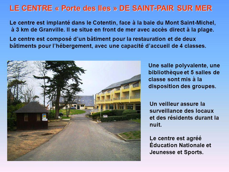 LE CENTRE « Porte des Iles » DE SAINT-PAIR SUR MER