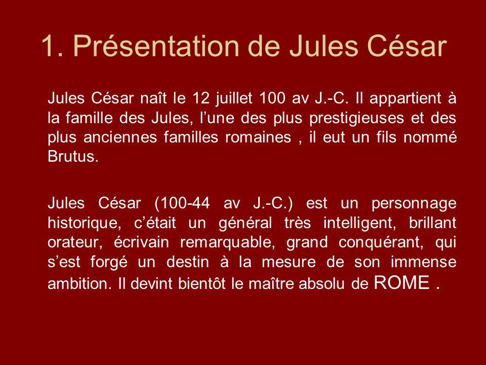 1. Présentation de Jules César