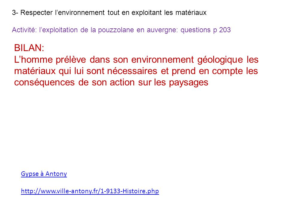 3- Respecter l'environnement tout en exploitant les matériaux