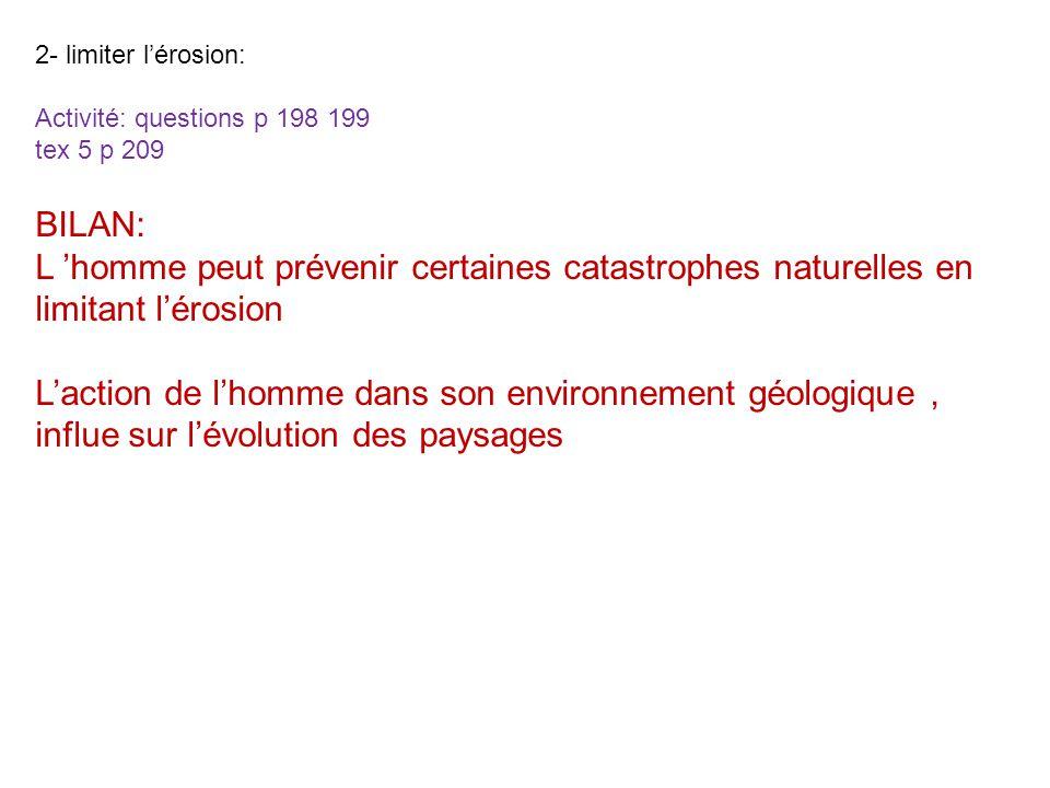 2- limiter l'érosion: Activité: questions p 198 199. tex 5 p 209. BILAN: