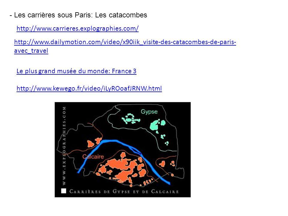 - Les carrières sous Paris: Les catacombes