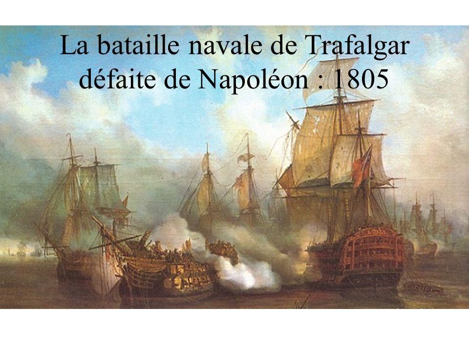 La bataille navale de Trafalgar défaite de Napoléon : 1805