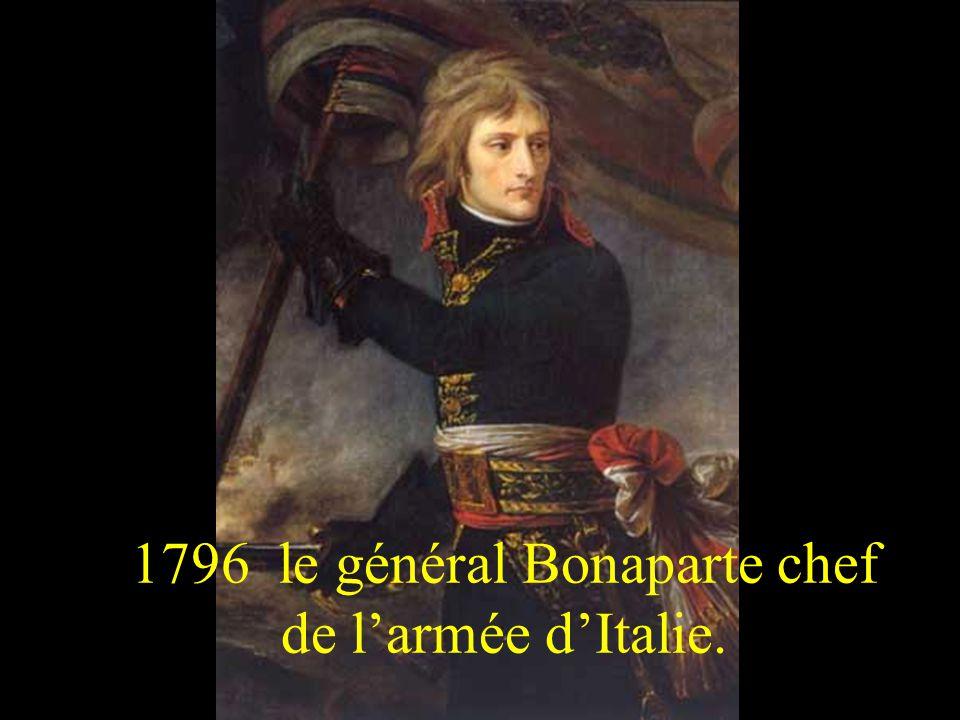 1796 le général Bonaparte chef de l'armée d'Italie.